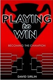 """A blacked out trophy with a red backdrop. The text says """"Playing to Win: Becoming the Champion,"""" by David Sirlin. There are two white competition brackets underneath the text."""