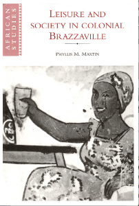 "book cover of ""Leisure and Society in Colonial Brazzaville"""