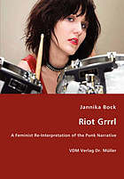 A picture of the book Riot Grrrl: A Feminist Re-interpretation of the Punk Narrative by Jannika Bock with a women with short dark hair playing the drums