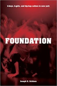 Foundation: B-boys, B-girls and Hip-Hop Culture in New York by Joseph G. Schloss, book cover (black, red, white)