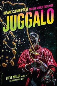 Juggalo: Insane Clown Posse and the World They Made book cover. There is a picture of a Juggalo spraying Faygo Soda from a bottle.