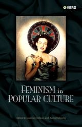 Feminism in Popular Culture edited by Joanne Hollows and Rachel Moseley, book cover (black, white, red, green)