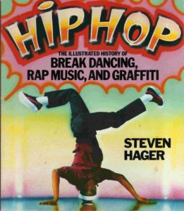 Hip-Hop: The Illustrated History of Breakdancing, Rap Music, and Graffiti by Steve Hager; book cover