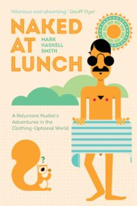 book cover for Naked at Lunch: A reluctant nudist's adventures into the clothing-optional world