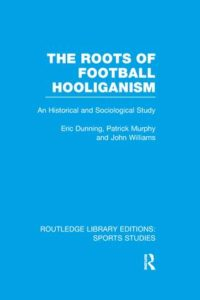 The cover to The Roots of Football Hooliganism is simple containing a sky blue background and white text