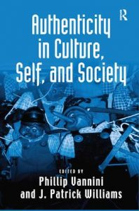 Cover Authenticity in Culture, Self, and Society. Edited by Phillip Nannini and J. Patrick Williams.