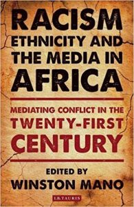 """Book cover of """"Racism, ethnicity and the media in Africa: Mediating conflict in the twenty-first century"""""""
