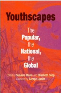 """Book cover of """"Youthscapes: The Popular, the National, the Global""""edited by Sunaina Maira and Elisabeth Soep."""