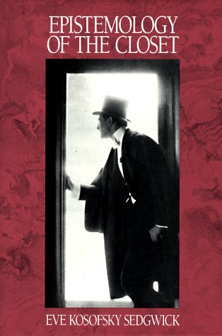 Cover of Epistemology of the Closet by Eve Sedgwick. A man in a top hate and black, formal clothing looks through a blinding doorway.