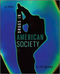 "Front cover of Erich Goode's ""Drugs in American Society,"" a sociology book about drug use, perspective, and societal opinion"