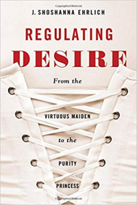 """The back lace of a white corset. Text moves vertically down the picture. Reads, """"Copyrighted Material. J. Shoshanna Ehrlich. Regulating Desire. From the Virtuous Maiden to the Purity Princess."""""""